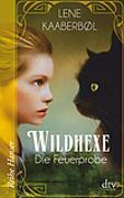 Cover-Bild zu Kaaberbøl, Lene: Wildhexe - Die Feuerprobe