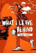 Cover-Bild zu McGhee, Alison: What I Leave Behind