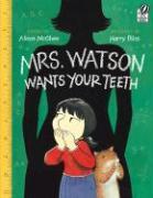 Cover-Bild zu McGhee, Alison: Mrs. Watson Wants Your Teeth