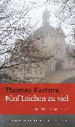 Cover-Bild zu Fünf Leichen zu viel (eBook) (eBook) von Kastura, Thomas