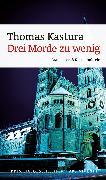 Cover-Bild zu Drei Morde zu wenig (eBook) (eBook) von Kastura, Thomas