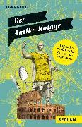 Cover-Bild zu Fündling, Jörg: Der Antike-Knigge. Angenehm auffallen im Herzen des Imperiums (eBook)