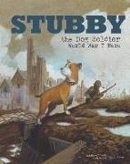 Cover-Bild zu Stubby the Dog Soldier: World War I Hero von Hoena, Blake