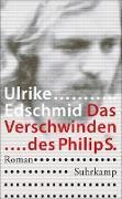 Cover-Bild zu Edschmid, Ulrike: Das Verschwinden des Philip S (eBook)