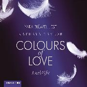 Cover-Bild zu Taylor, Kathryn: Colours of Love, Folge 2: Entblößt (ungekürzt) (Audio Download)