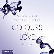 Cover-Bild zu Taylor, Kathryn: Colours of Love, Teil 3: Verloren (Ungekürzt) (Audio Download)