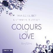 Cover-Bild zu Taylor, Kathryn: Colours of Love, Folge 4: Verführt (ungekürzt) (Audio Download)
