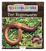 Cover-Bild zu Tracqui, Valérie: Meine große Tierbibliothek: Der Regenwurm
