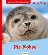 Cover-Bild zu Tracqui, Valérie: Meine große Tierbibliothek: Die Robbe