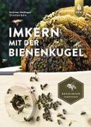 Cover-Bild zu Kuhn, Christian: Imkern mit der Bienenkugel (eBook)