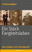 Cover-Bild zu Wagner, Christian: Ein Stück Ewigkeitsleben (eBook)