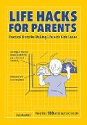 Cover-Bild zu Marshall, Dan: Life Hacks for Parents: Practical Hints for Making Life with Kids Easier