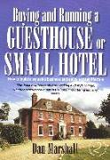 Cover-Bild zu Marshall, Dan: Buying and Running a Guesthouse or Small Hotel 2nd Edition (eBook)