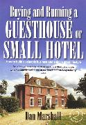 Cover-Bild zu Marshall, Dan: Buying and Running a Guesthouse or Small Hotel 2nd Edition