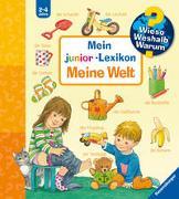 Cover-Bild zu Nahrgang, Frauke: Wieso? Weshalb? Warum? Mein junior-Lexikon: Meine Welt