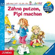 Cover-Bild zu Nahrgang, Frauke: Wieso? Weshalb? Warum? junior. Zähne putzen, Pipi machen (Audio Download)
