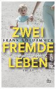 Cover-Bild zu Goldammer, Frank: Zwei fremde Leben (eBook)