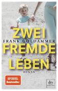 Cover-Bild zu Goldammer, Frank: Zwei fremde Leben