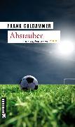 Cover-Bild zu Goldammer, Frank: Abstauber (eBook)