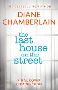 Cover-Bild zu Chamberlain, Diane: The Last House on the Street: The latest new gripping page-turner from the bestselling author (eBook)