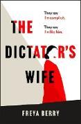 Cover-Bild zu Berry, Freya: The Dictator's Wife (eBook)