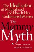 Cover-Bild zu Douglas, Susan: The Mommy Myth (eBook)