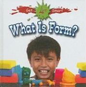 Cover-Bild zu Markowitz-Meredith, Susan: What Is Form?