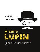 Cover-Bild zu Leblanc, Maurice: Arsène Lupin gegen Herlock Sholmes (eBook)