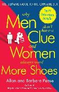 Cover-Bild zu Pease, Allan: Why Men Don't Have a Clue and Women Always Need More Shoes: The Ultimate Guide to the Opposite Sex