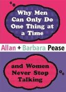 Cover-Bild zu Pease, Barbara: Why Men Can Only Do One Thing at a Time Women Never Stop Talking