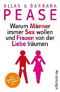 Cover-Bild zu Pease, Allan: Warum Männer immer Sex wollen und Frauen von der Liebe träumen (eBook)