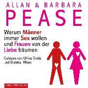 Cover-Bild zu Pease, Barbara: Warum Männer immer Sex wollen und Frauen von der Liebe träumen (Audio Download)
