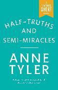 Cover-Bild zu Tyler, Anne: Half-Truths and Semi-Miracles (eBook)