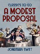 Cover-Bild zu Swift, Jonathan: A Modest Proposal (eBook)