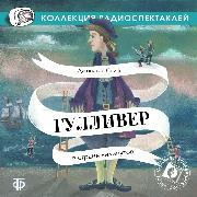 Cover-Bild zu Swift, Jonathan: Travels into Several Remote Nations of the World, in Four Parts. By Lemuel Gulliver, First a Surgeon, and then a Captain of several Ships (Gulliver v strane liliputov) (Audio Download)
