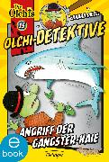 Cover-Bild zu Dietl, Erhard: Olchi-Detektive. Angriff der Gangster-Haie (eBook)