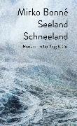 Cover-Bild zu Bonné, Mirko: Seeland Schneeland (eBook)