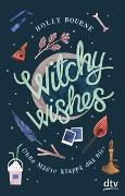 Cover-Bild zu Bourne, Holly: Witchy Wishes - Ohne Magie klappt das nie