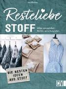Cover-Bild zu Mielkau, Ina: Resteliebe Stoff - Alles verwenden. Nichts verschwenden