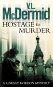 Cover-Bild zu McDermid, V. L.: Hostage to Murder (Lindsay Gordon Crime Series, Book 6) (eBook)
