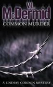 Cover-Bild zu McDermid, V. L.: Common Murder (Lindsay Gordon Crime Series, Book 2) (eBook)