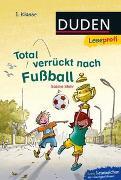 Cover-Bild zu Stehr, Sabine: Duden Leseprofi - Total verrückt nach Fußball, 1. Klasse