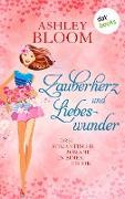 Cover-Bild zu auch bekannt als SPIEGEL-Bestseller-Autorin Manuela Inusa, Ashley Bloom: Zauberherz und Liebeswunder (eBook)