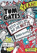 Cover-Bild zu Pichon, Liz: Tom Gates: Jetzt gibt's was auf die Mütze (aber echt!)