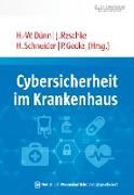 Cover-Bild zu Dünn, Hans-Wilhelm (Hrsg.): Cybersicherheit im Krankenhaus (eBook)