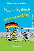 Cover-Bild zu Schneider, Hans-Peter: Seppis Tagebuch - Hammermäßig!: Ein Comic-Roman Band 6 (eBook)