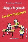 Cover-Bild zu Schneider, Hans-Peter: Seppis Tagebuch - Lauter Deppen!: Ein Comic-Roman Band 2 (eBook)