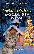 Cover-Bild zu Schneider, Hans-Peter: Weihnachtsstern - Zauberhafte Geschichten und Gedichte (eBook)