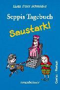 Cover-Bild zu Schneider, Hans-Peter: Seppis Tagebuch - Saustark!: Ein Comic-Roman Band 3 (eBook)