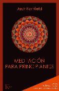 Cover-Bild zu Kornfield, Jack: Meditación para principiantes (eBook)